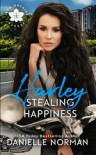 Harley, Stealing Happiness - Danielle Norman