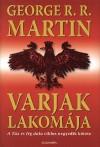 Varjak Lakomája (A Jég és Tűz Dala, 4. könyv)  - George R.R. Martin