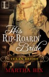 His Rip-Roarin' Bride (Texan Brides) - Martha Hix