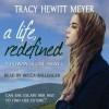 A Life, Redefined - Tracy Hewitt Meyer, Becca Ballenger