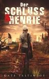 Der Schluss und Henrie - Dystopie - Kate Saltintoe