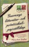 Guernseys litteratur-och potatispajsskalssällskap - Mary Ann Shaffer