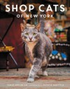 Shop Cats of New York - Tamar Arslanian, Andrew Marttila