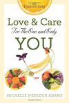 Love and Care for the One and Only You: 52 Inspirations - Michelle Medlock Adams