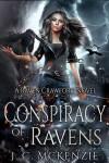 Conspiracy of Ravens (Raven Crawford #1) - J. C. McKenzie