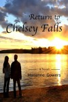 Return to Chelsey Falls (Remember Me: Book 1) - Marianne Gowers