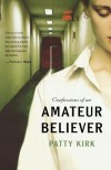 Confessions of an Amateur Believer - Patty Kirk
