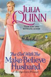 The Girl with the Make-Believe Husband: A Bridgertons Prequel - Julia Quinn