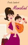 Mamakind Spannender Liebesroman (German Edition) - Frieda Lamberti