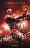 Mano de hierro (Stoneheart Trilogy) (Spanish Edition) - Iain Fletcher; Charlie Adlard