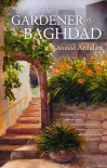 The Gardener of Baghdad - Ahmad Ardalan