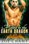 Mated to the Earth Dragon - Zoe Chant