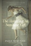 The Haunting of Sunshine Girl: Book One - Paige McKenzie, Alyssa B. Sheinmel