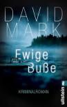 Ewige Buße. McAvoys dritter Fall: Kriminalroman - David Mark, Peter Friedrich