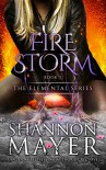 Firestorm (The Elemental Series Book 3) - Shannon Mayer