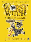 The Worst Witch Strikes Again - Jill Murphy