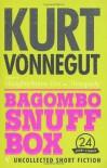 Bagombo Snuff Box - Kurt Vonnegut