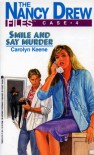 Smile and Say Murder - Carolyn Keene
