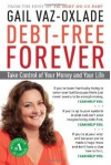 Debt-Free Forever: Take Control of Your Money and Your Life - Gail Vaz-Oxlade