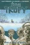 Żywe Trupy, Tom 2: Wiele Mil Za Nami (Żywe Trupy, #2) - Robert Kirkman, Charlie Adlard, Maciej Drewnowski