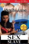 Sex Slave [Cowboy Sex 7] (Siren Publishing Menage and More) - Natalie Acres