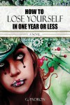 How to Lose Yourself in One Year or Less - G. Padron