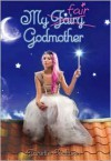 My Fair Godmother - Janette Rallison