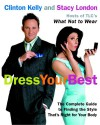 Dress Your Best - Clinton Kelly, Stacy London