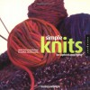 Simple Knits for Sophisticated Living: Quick-Knit Projects from Beautiful, Chunky Yarns - Barbara Albright