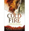 Cold Fire (The Spiritwalker Trilogy) - Kate Elliott