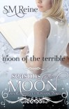 Moon of the Terrible - S.M. Reine