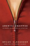America Unzipped: In Search of Sex and Satisfaction - Brian Alexander