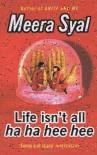 Life Isn't All Ha Ha Hee Hee - Meera Syal
