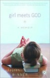 Girl Meets God: On the Path to a Spiritual Life - Lauren F. Winner