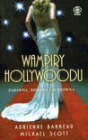 Wampiry Hollywoodu - Michael Scott, Adrienne Barbeau