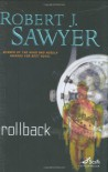 Rollback - Robert J. Sawyer, George Wilson
