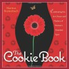 The Cookie Book: Celebrating the Art, Power and Mystery of Woman's Sweetest Spot - Maritza Breitenbach