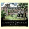 Complete Barchester Chronicles -