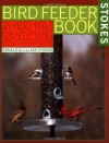 Bird Feeder Book - Donald Stokes, Gordon Morrison, Lillian Stokes