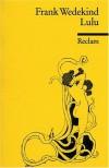 Lulu. Erdgeist. Die Buchse Der Pandora - Frank Wedekind
