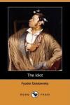 The Idiot (Dodo Press) - Fyodor Dostoyevsky