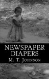Newspaper Diapers - M.T. Johnson