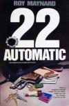 22 Automatic: An Emerson Dunn Mystery (Emerson Dunn Mysteries) - Roy Maynard