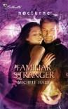 Familiar Stranger - Michele Hauf