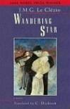 Wandering Star - J.M.G. Le Clézio, C. Dickson