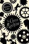 The Chess Machine - Robert Löhr, Anthea Bell, Robert Löhr