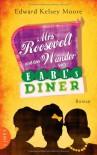 Mrs Roosevelt und das Wunder von Earl's Diner - Edward Kelsey Moore, Carolin Müller