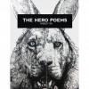 The Hero Poems - Wendy Xu