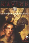 Shadows on the Wall - Phyllis Reynolds Naylor