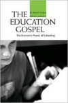 The Education Gospel: The Economic Power of Schooling - W. Norton Grubb, Marvin Lazerson